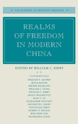 Realms of Freedom in Modern China - The Making of Modern Freedom Series (Hardback)