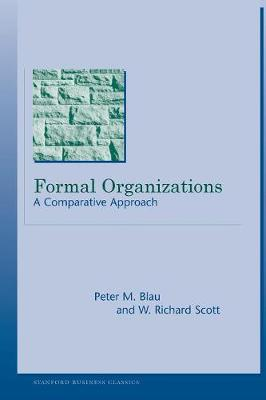Formal Organizations: A Comparative Approach - Stanford Business Classics (Paperback)