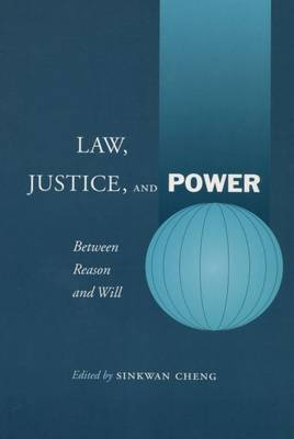 Law, Justice, and Power: Between Reason and Will (Paperback)