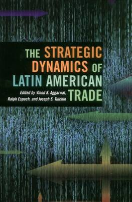 The Strategic Dynamics of Latin American Trade (Paperback)