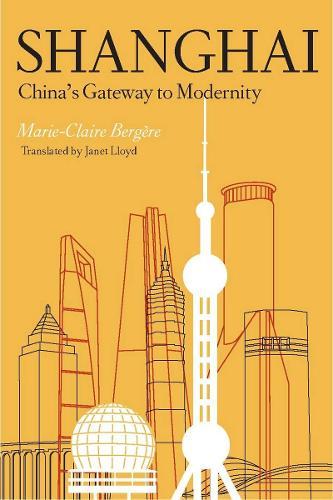 Shanghai: China's Gateway to Modernity (Hardback)