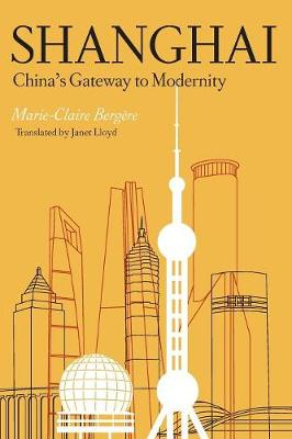 Shanghai: China's Gateway to Modernity (Paperback)