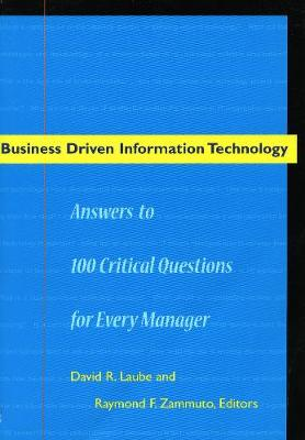Business Driven Information Technology: Answers to 100 Critical Questions for Every Manager (Paperback)