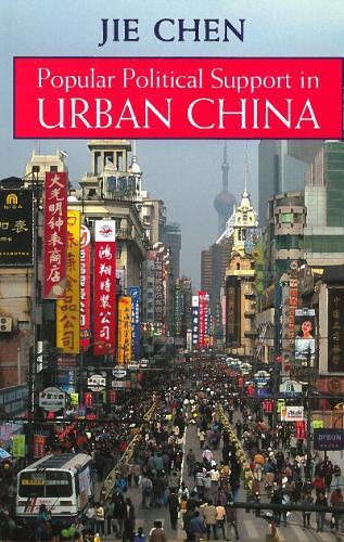 Popular Political Support in Urban China (Hardback)