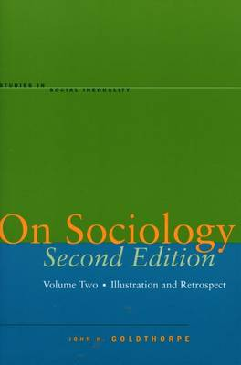 On Sociology Second Edition Volume Two: Illustration and Retrospect - Studies in Social Inequality (Hardback)
