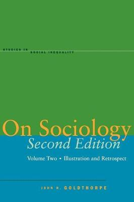 On Sociology Second Edition Volume Two: Illustration and Retrospect - Studies in Social Inequality (Paperback)