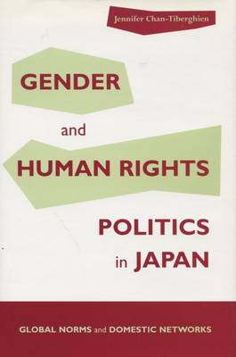 Gender and Human Rights Politics in Japan: Global Norms and Domestic Networks (Hardback)