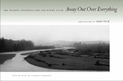 Away Out Over Everything: The Olympic Peninsula and the Elwha River (Hardback)
