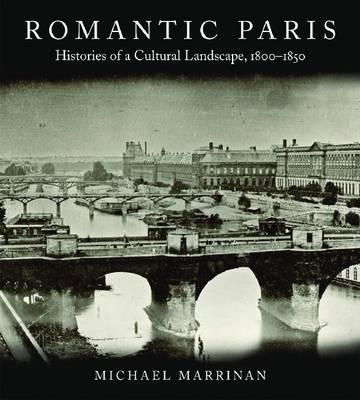 Romantic Paris: Histories of a Cultural Landscape, 1800-1850 (Hardback)