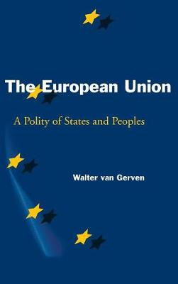 The European Union: A Polity of States and Peoples (Hardback)