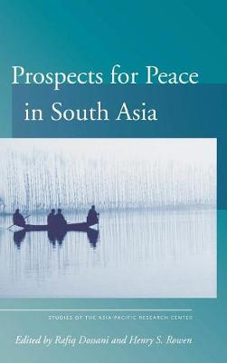 Prospects for Peace in South Asia - Studies of the Walter H. Shorenstein Asi (Hardback)