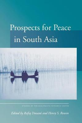 Prospects for Peace in South Asia - Studies of the Walter H. Shorenstein Asia-Pacific Research Center (Paperback)