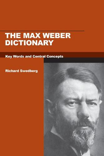 The Max Weber Dictionary: Key Words and Central Concepts (Hardback)