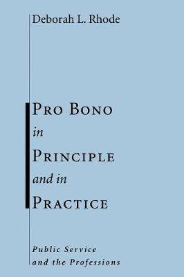 Pro Bono in Principle and in Practice: Public Service and the Professions (Paperback)