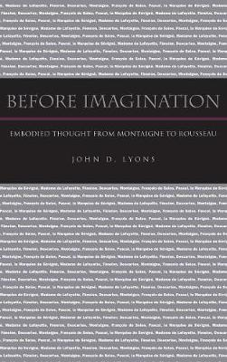 Before Imagination: Embodied Thought from Montaigne to Rousseau (Hardback)