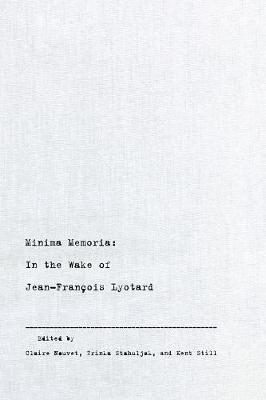Minima Memoria: In the Wake of Jean-Francois Lyotard (Paperback)