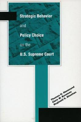 Strategic Behavior and Policy Choice on the U.S. Supreme Court (Paperback)