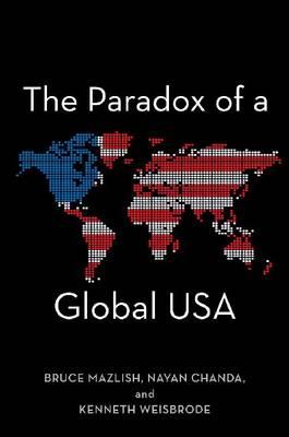 The Paradox of a Global USA (Hardback)