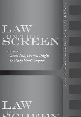 Law on the Screen - The Amherst Series in Law, Jurisprudence, and Social Thought (Hardback)