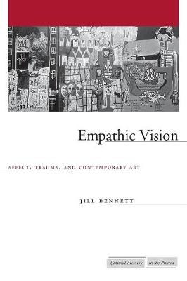 Empathic Vision: Affect, Trauma, and Contemporary Art - Cultural Memory in the Present (Paperback)