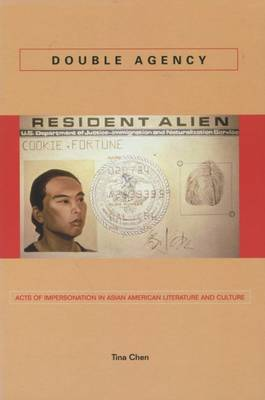Double Agency: Acts of Impersonation in Asian American Literature and Culture - Asian America (Hardback)