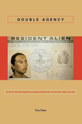 Double Agency: Acts of Impersonation in Asian American Literature and Culture - Asian America (Paperback)