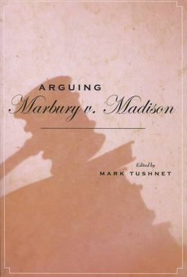 Arguing Marbury v. Madison (Hardback)