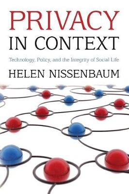 Privacy in Context: Technology, Policy, and the Integrity of Social Life (Paperback)