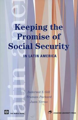 Keeping the Promise of Social Security in Latin America - Latin American Development Forum (Paperback)