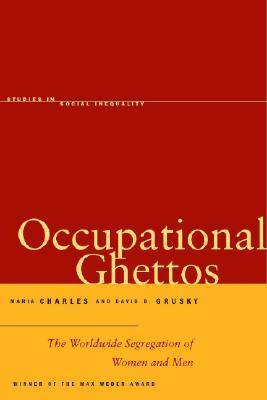 Occupational Ghettos: The Worldwide Segregation of Women and Men - Studies in Social Inequality (Paperback)