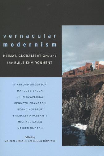 Vernacular Modernism: Heimat, Globalization, and the Built Environment (Paperback)