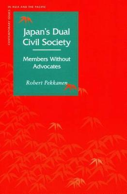 Japan's Dual Civil Society: Members Without Advocates - Contemporary Issues in Asia and Pacific (Hardback)