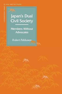 Japan's Dual Civil Society: Members Without Advocates - Contemporary Issues in Asia and Pacific (Paperback)