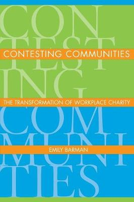 Contesting Communities: The Transformation of Workplace Charity (Paperback)