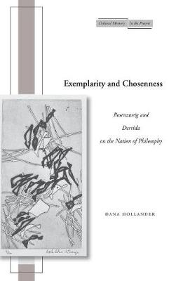 Exemplarity and Chosenness: Rosenzweig and Derrida on the Nation of Philosophy - Cultural Memory in the Present (Hardback)