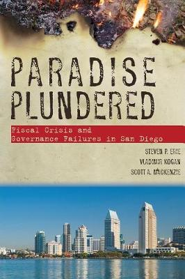 Paradise Plundered: Fiscal Crisis and Governance Failures in San Diego (Paperback)