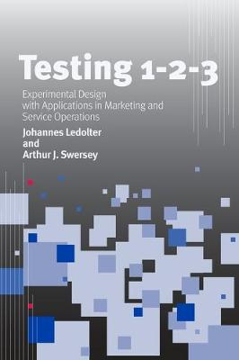 Testing 1 - 2 - 3: Experimental Design with Applications in Marketing and Service Operations (Hardback)