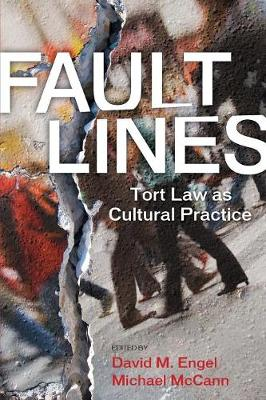 Fault Lines: Tort Law as Cultural Practice - The Cultural Lives of Law (Paperback)