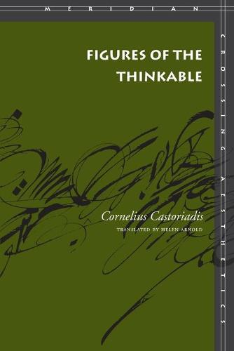 Figures of the Thinkable - Meridian: Crossing Aesthetics (Paperback)