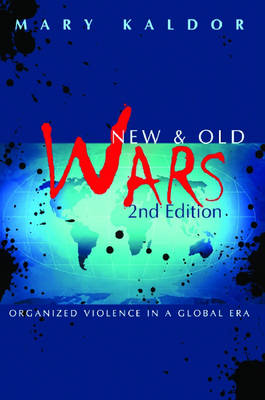 New and Old Wars: Organized Violence in a Global Era (Hardback)