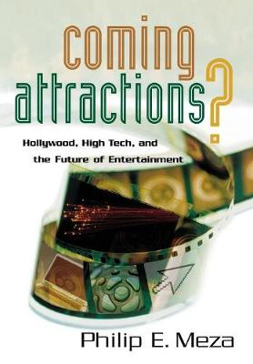 Coming Attractions?: Hollywood, High Tech, and the Future of Entertainment (Hardback)