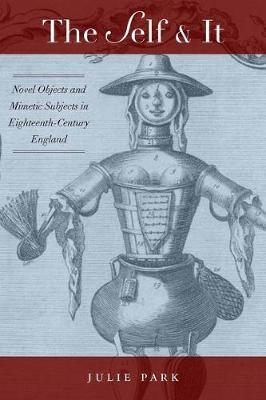The Self and It: Novel Objects in Eighteenth-Century England (Hardback)