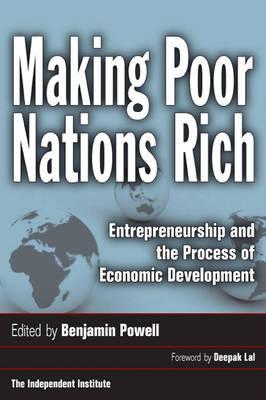 Making Poor Nations Rich: Entrepreneurship and the Process of Economic Development (Hardback)