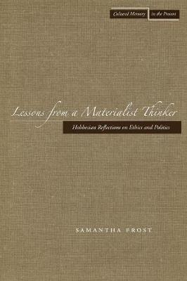 Lessons from a Materialist Thinker: Hobbesian Reflections on Ethics and Politics - Cultural Memory in the Present (Paperback)