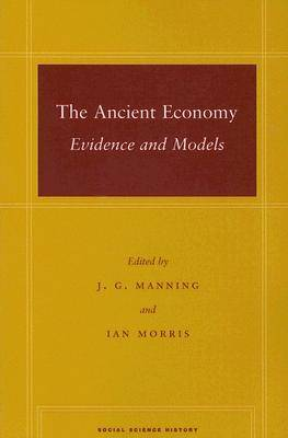 The Ancient Economy: Evidence and Models - Social Science History (Paperback)