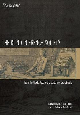 The Blind in French Society from the Middle Ages to the Century of Louis Braille (Hardback)