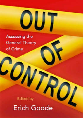 Out of Control: Assessing the General Theory of Crime (Hardback)