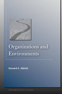 Organizations and Environments - Stanford Business Classics (Paperback)