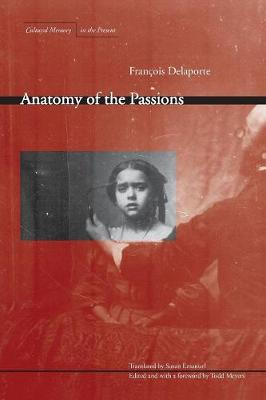 Anatomy of the Passions - Cultural Memory in the Present (Paperback)