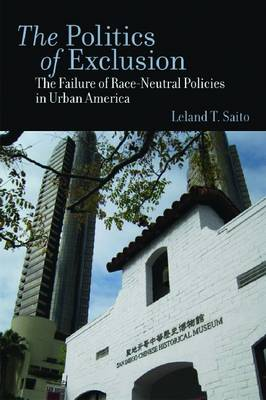 The Politics of Exclusion: The Failure of Race-Neutral Policies in Urban America (Hardback)